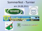 Sommerfestturnier am 24.August – die Mannschaften